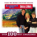 Take Me Home Country Roads - Over 100 Singalongs - Blueberry Hill / Sheila G. White. 2 x CD